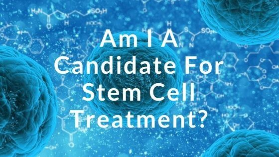 Am I a Canidate for Stem Cell Treatment_.jpg